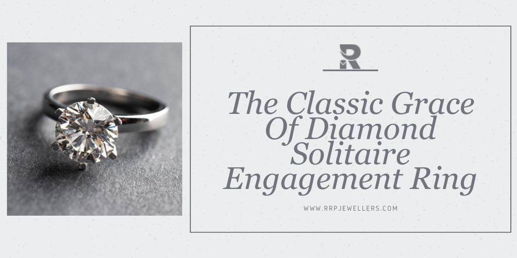 Solitaire Engagement Ring: The Classic Grace of Diamond