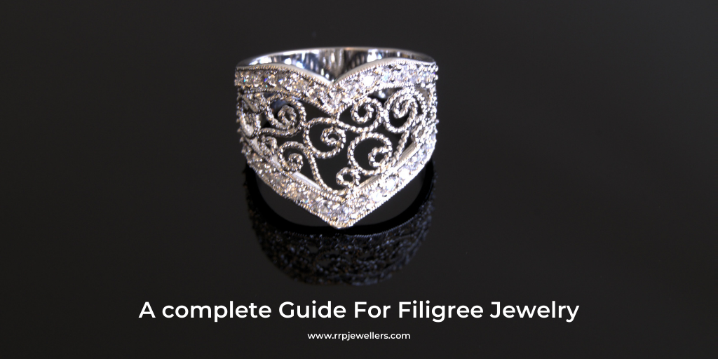 A complete Guide For Filigree Jewelry