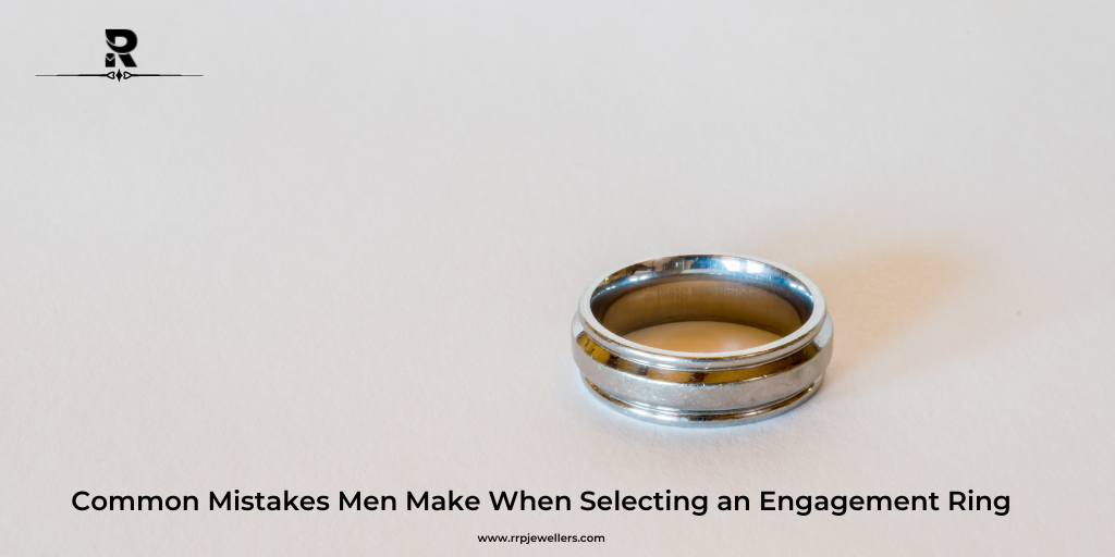 Men Engagement Ring: Common Mistakes Men Make When Selecting an Engagement Ring